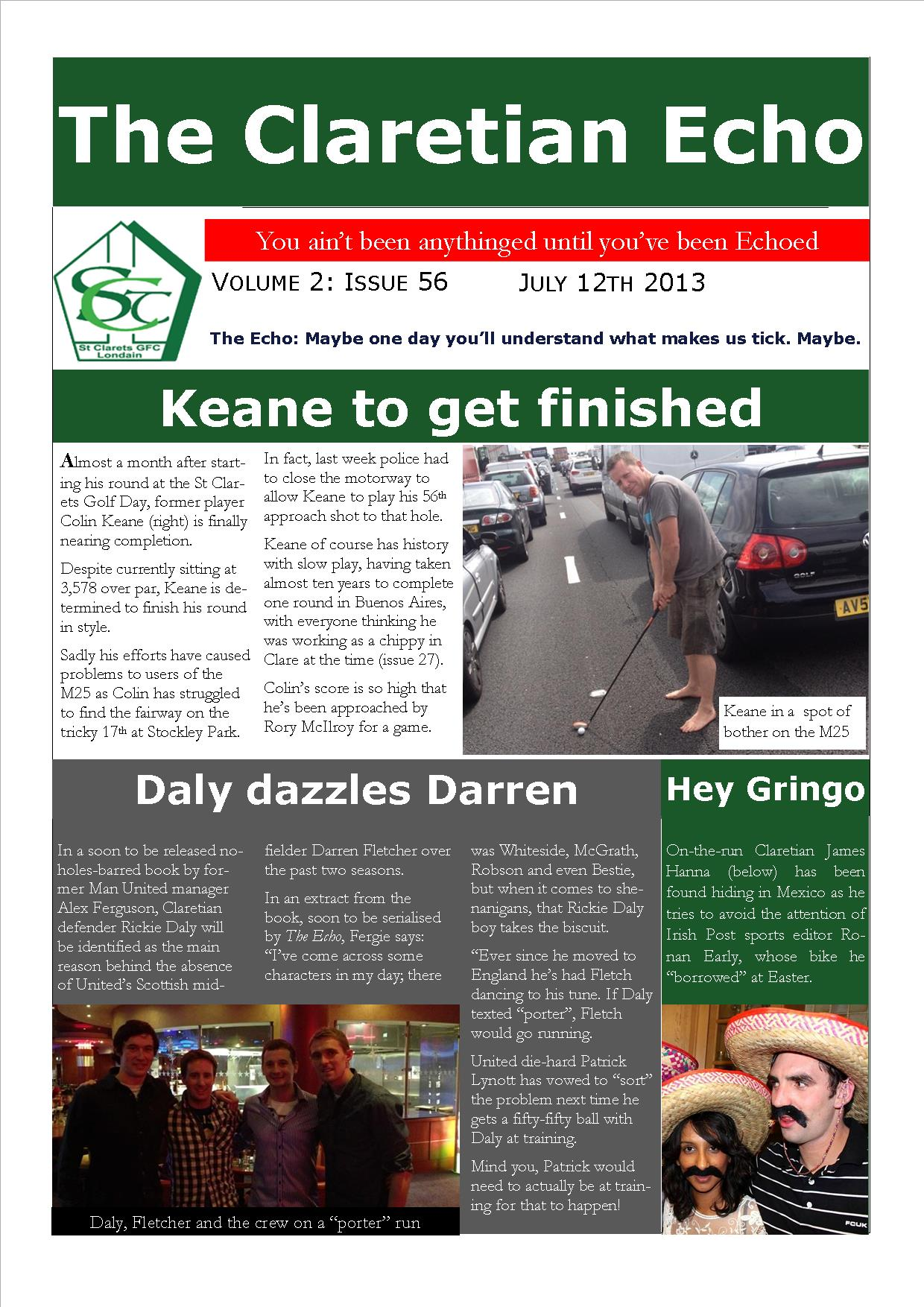 Claretian Echo Issue 56. The weekly newsletter from St Clarets GFC in London. London's best GAA club. A Gaelic football club to be proud of.