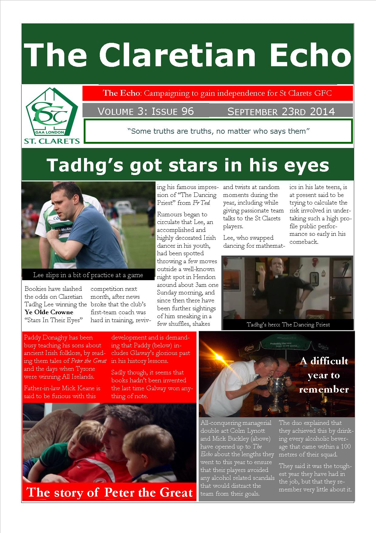Claretian Echo Issue 96. The weekly newsletter from St Clarets GFC in London. London's best GAA club. A Gaelic football club to be proud of.