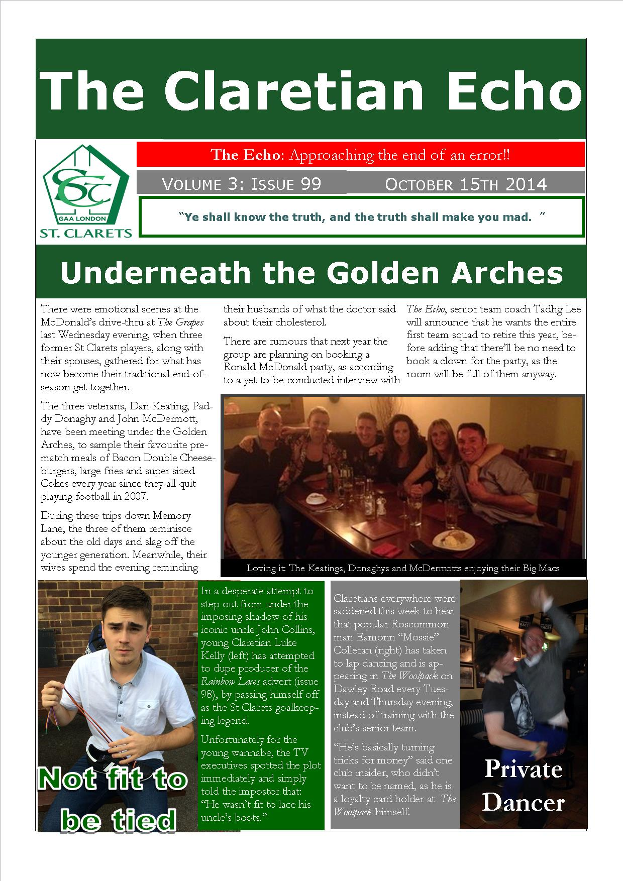 Claretian Echo Issue 99. The weekly newsletter from St Clarets GFC in London. London's best GAA club. A Gaelic football club to be proud of.