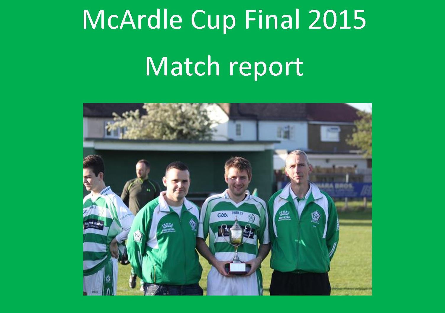 McArdle Cup Final 2015. London's best GAA club. A Gaelic football club to be proud of.